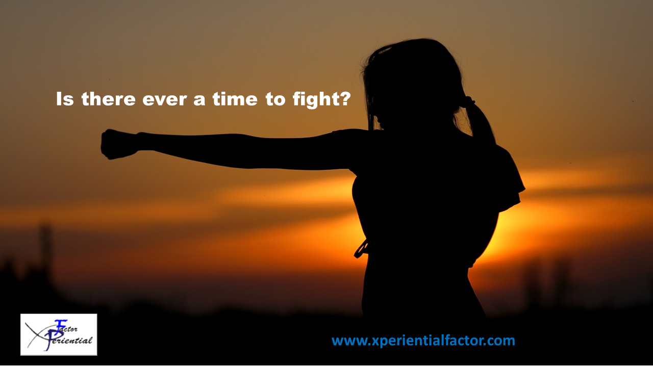 Is there ever a time to fight?