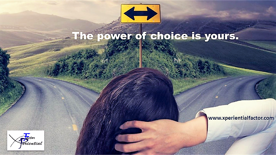 The power of choice is yours.
