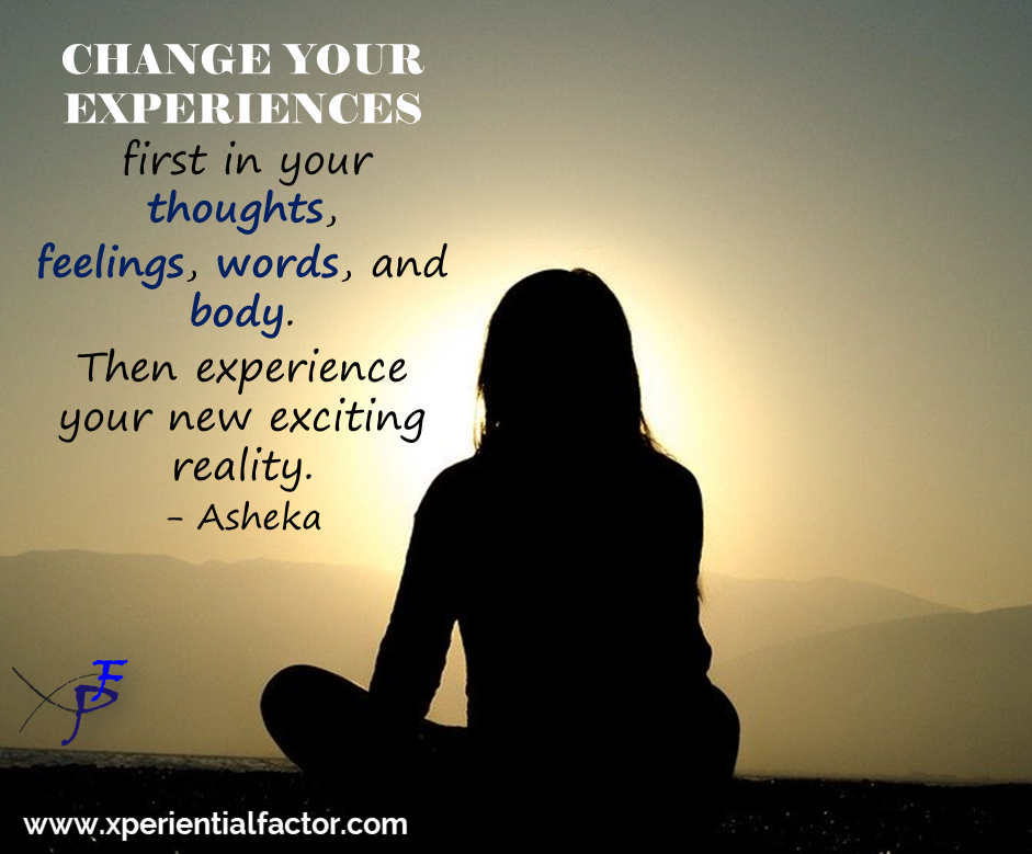 Change your experiences
