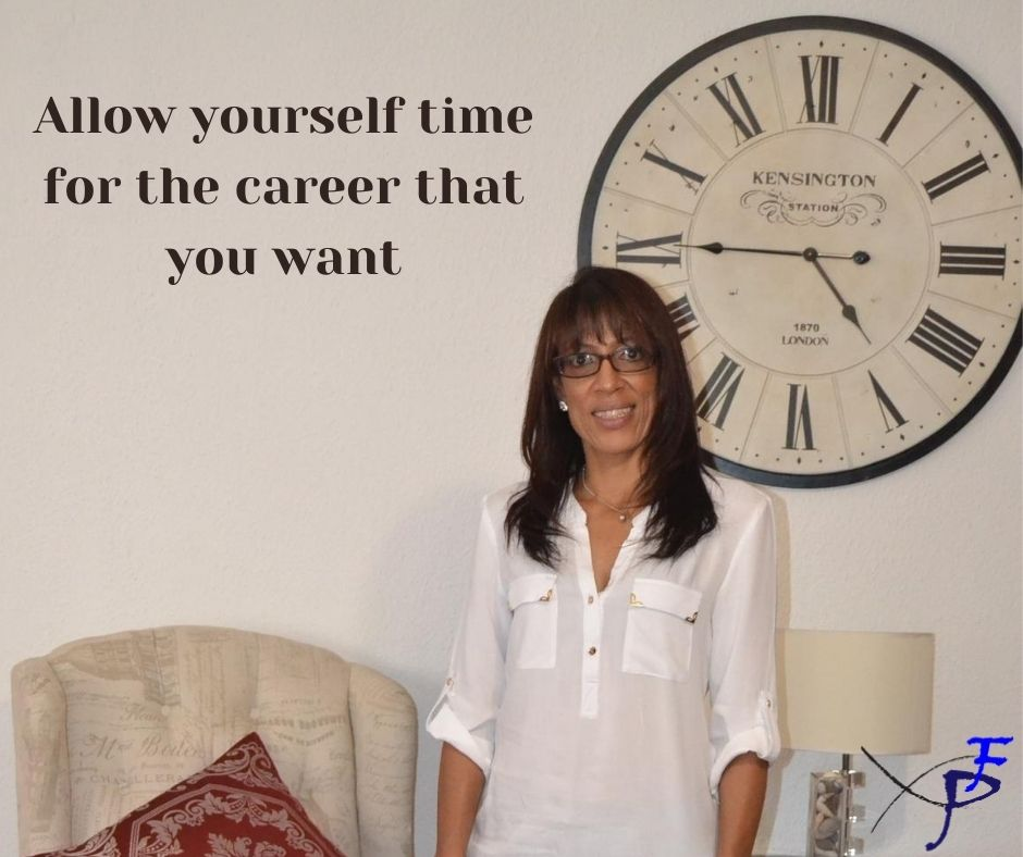 Allow yourself the time to focus on the career that you want